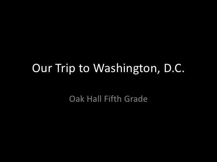 Our Trip to Washington, D.C.        Oak Hall Fifth Grade