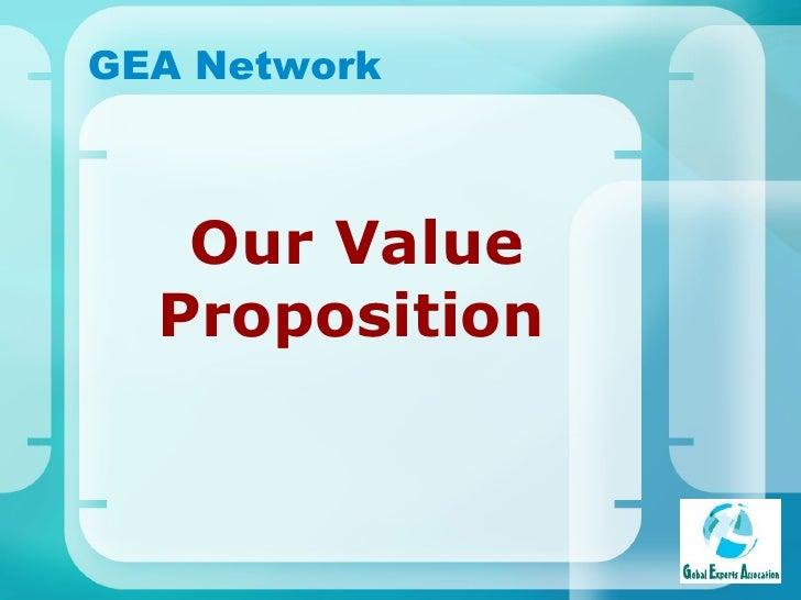 <ul><li>Our Value Proposition   </li></ul>GEA Network
