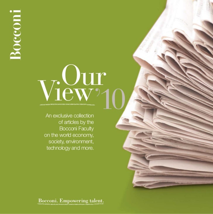 OurView'10  An exclusive collection        of articles by the         Bocconi Faculty  on the world economy,    society, e...