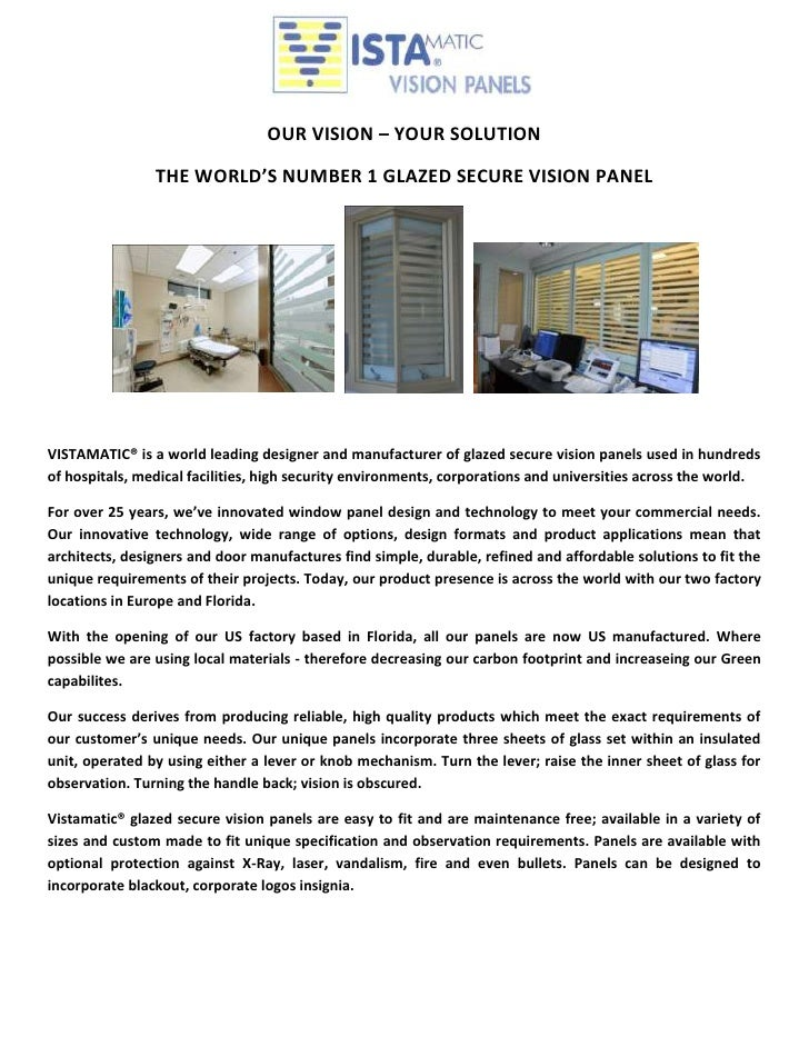 OUR VISION – YOUR SOLUTION                THE WORLD'S NUMBER 1 GLAZED SECURE VISION PANELVISTAMATIC® is a world leading de...