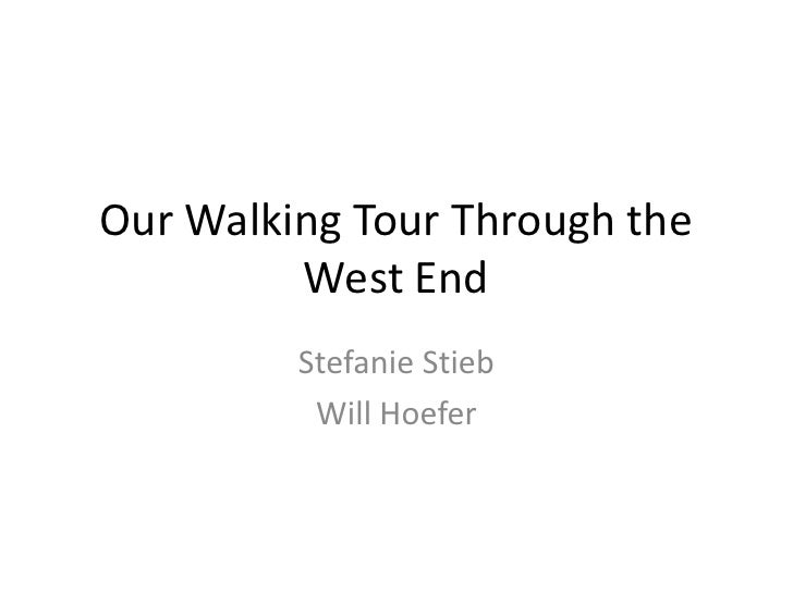 Our Walking Tour Through the West End<br />Stefanie Stieb<br />Will Hoefer<br />