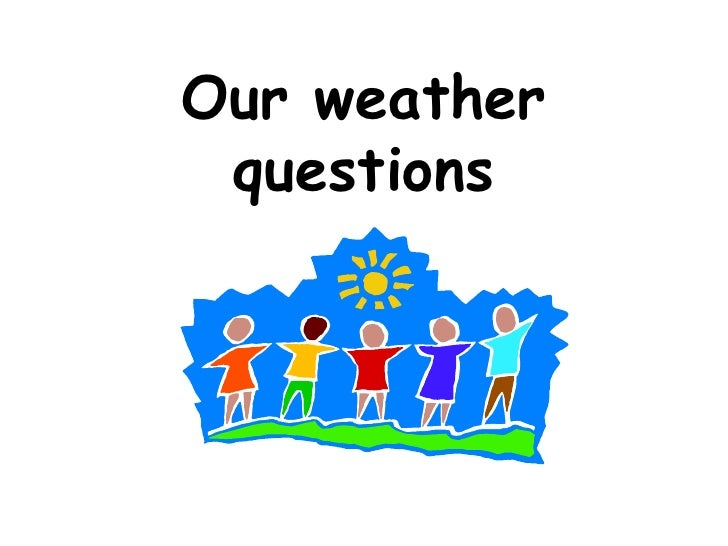 climate and weathering relationship questions