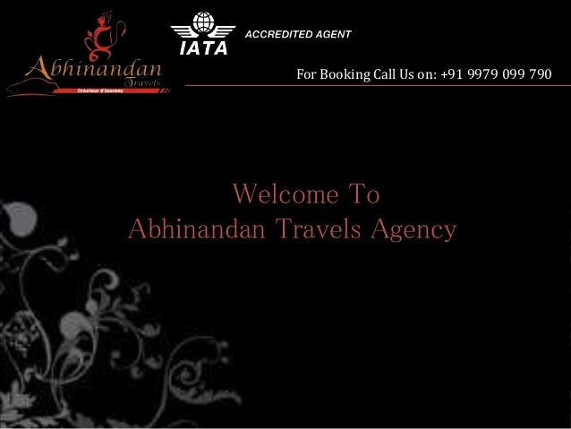 For Booking Call Us on: +91 9979 099 790 Welcome To Abhinandan Travels Agency
