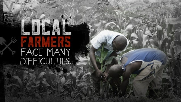 local farmers FACE MANY DIFFICULTIES.