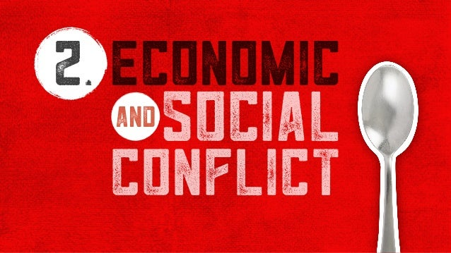 2 economic social conflict and