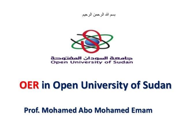 OER in Open University of Sudan Prof. Mohamed Abo Mohamed Emam الرحيم الرحمن هللا بسم