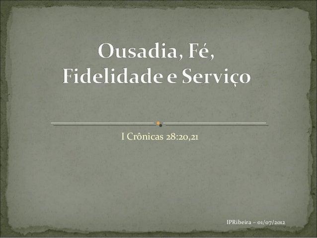 I Crônicas 28:20,21                      IPRibeira – 01/07/2012