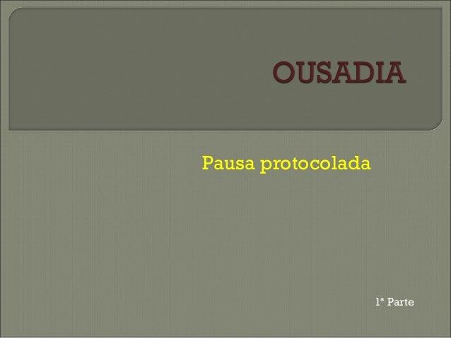 Pausa protocolada 1ª Parte