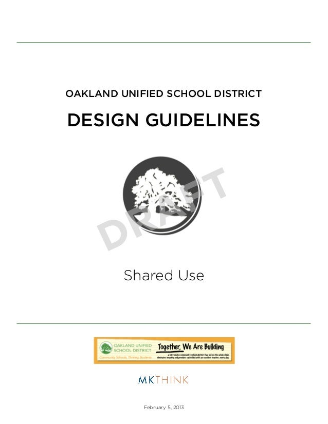 OAKLAND UNIFIED SCHOOL DISTRICTDESIGN GUIDELINES                               F T          R A      D         Shared Use ...