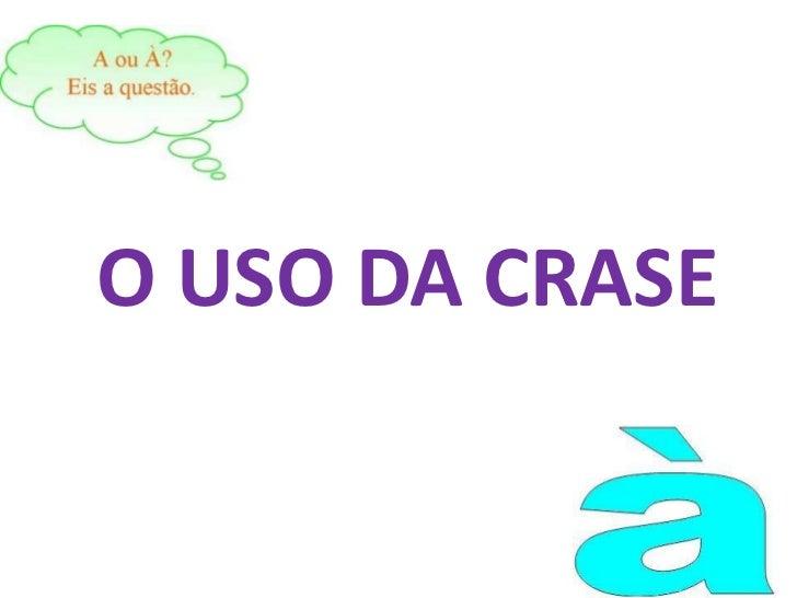 O USO DA CRASE<br />