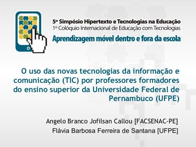 O uso das novas tecnologias da informação e comunicação (TIC) por professores formadores do ensino superior da Universidad...