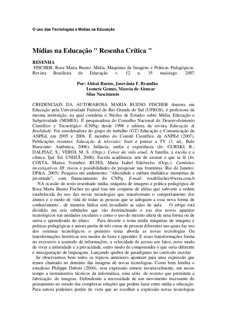 """O uso das Tecnologias e Mídias na EducaçãoMídias na Educação """" Resenha Crítica """"RESENHAFISCHER, Rosa Maria Bueno. Mídia, M..."""