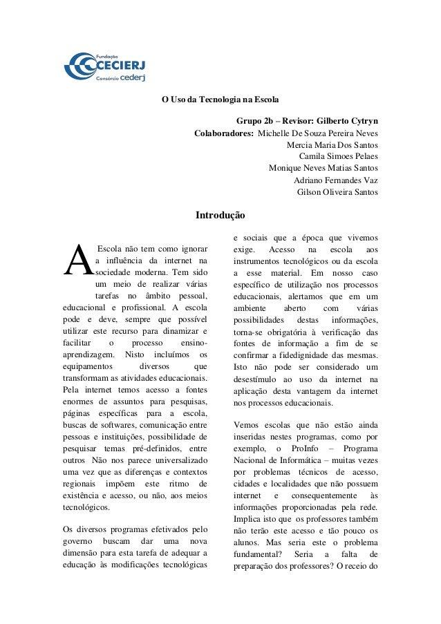 O Uso da Tecnologia na Escola Grupo 2b – Revisor: Gilberto Cytryn Colaboradores: Michelle De Souza Pereira Neves Mercia Ma...