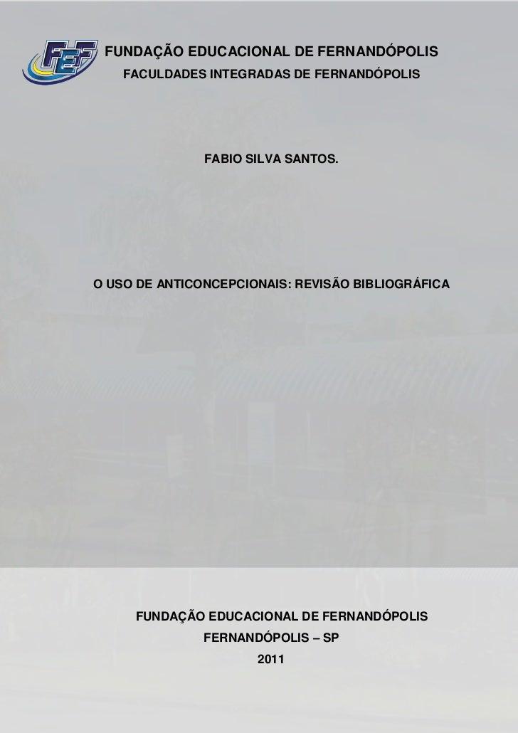 FUNDAÇÃO EDUCACIONAL DE FERNANDÓPOLIS    FACULDADES INTEGRADAS DE FERNANDÓPOLIS               FABIO SILVA SANTOS.O USO DE ...