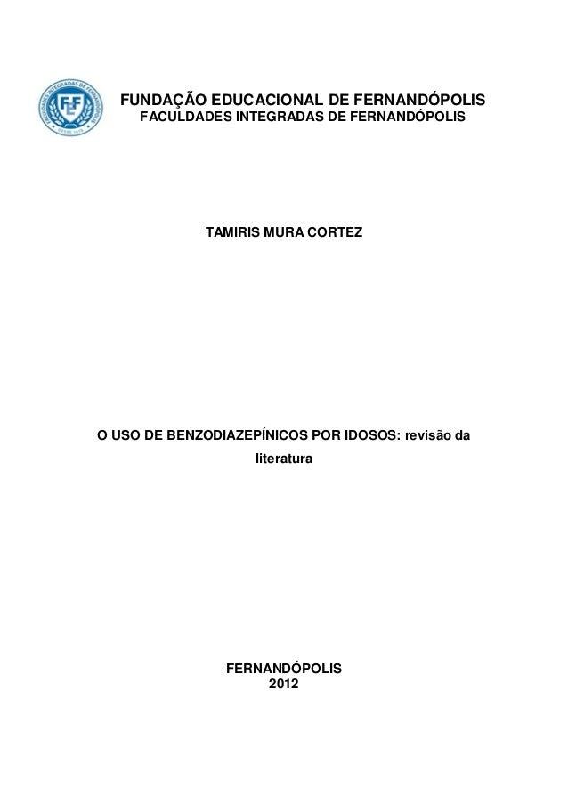 FUNDAÇÃO EDUCACIONAL DE FERNANDÓPOLIS     FACULDADES INTEGRADAS DE FERNANDÓPOLIS              TAMIRIS MURA CORTEZO USO DE ...
