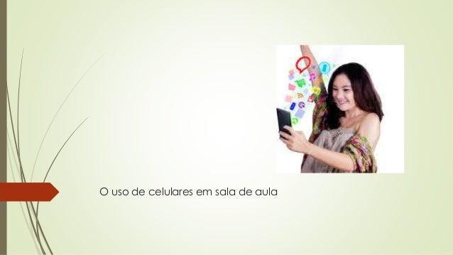 O uso de celulares em sala de aula