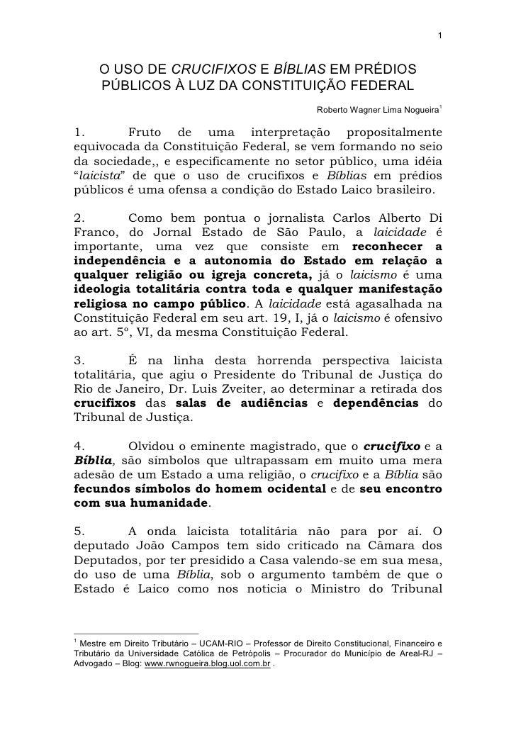 1          O USO DE CRUCIFIXOS E BÍBLIAS EM PRÉDIOS       PÚBLICOS À LUZ DA CONSTITUIÇÃO FEDERAL                          ...