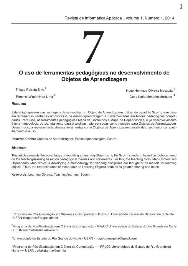 1 Revista de Informática Aplicada , Volume 1, Número 1, 2014 7O uso de ferramentas pedagógicas no desenvolvimento de Objet...