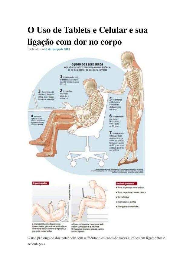 O Uso de Tablets e Celular e sualigação com dor no corpoPublicado em 26 de março de 2013O uso prolongado dos notebooks tem...