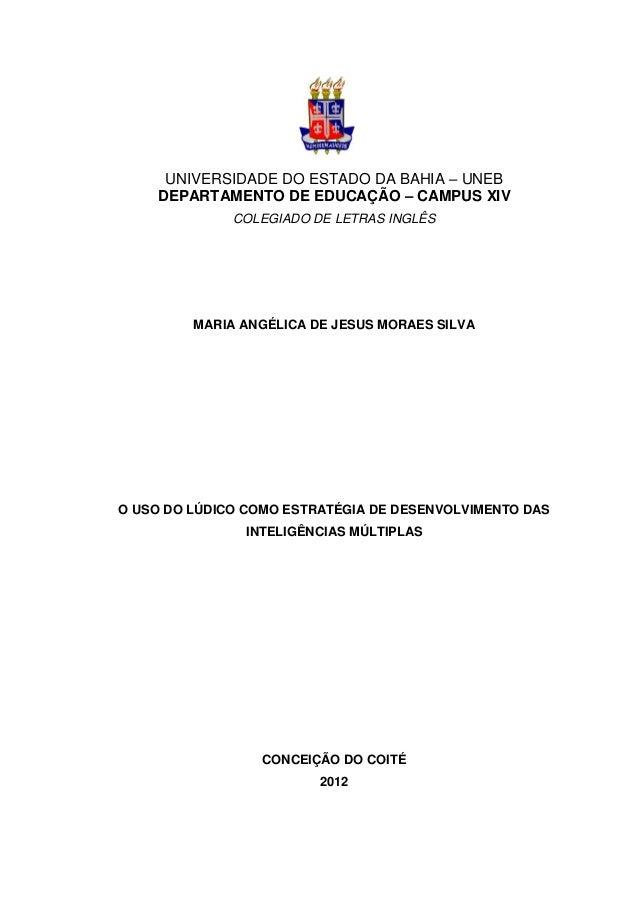 UNIVERSIDADE DO ESTADO DA BAHIA – UNEBDEPARTAMENTO DE EDUCAÇÃO – CAMPUS XIVCOLEGIADO DE LETRAS INGLÊSMARIA ANGÉLICA DE JES...