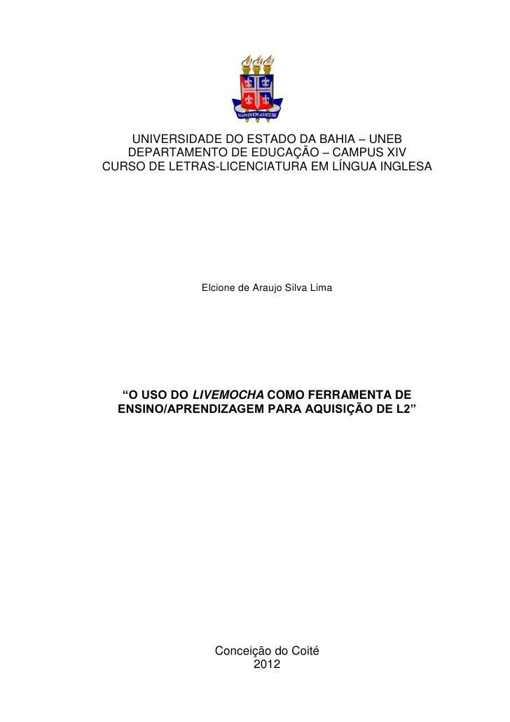 0    UNIVERSIDADE DO ESTADO DA BAHIA – UNEB   DEPARTAMENTO DE EDUCAÇÃO – CAMPUS XIVCURSO DE LETRAS-LICENCIATURA EM LÍNGUA ...