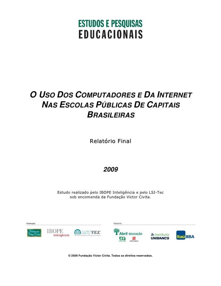 O USO DOS COMPUTADORES E DA INTERNET  NAS ESCOLAS PÚBLICAS DE CAPITAIS            BRASILEIRAS                          Rel...