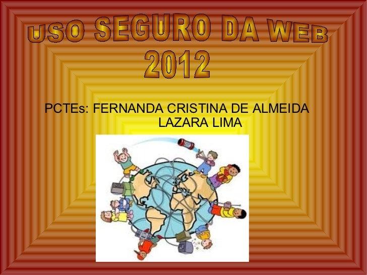 PCTEs: FERNANDA CRISTINA DE ALMEIDA              LAZARA LIMA