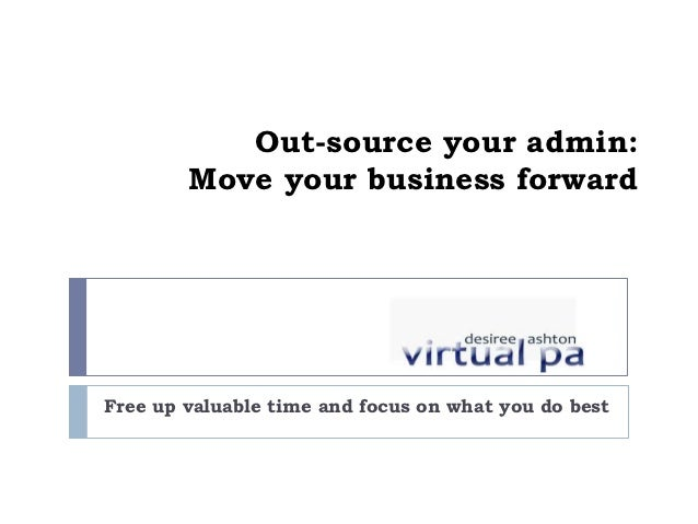 Out-source your admin:        Move your business forwardFree up valuable time and focus on what you do best