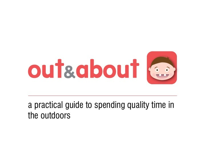 a practical guide to spending quality time inthe outdoors