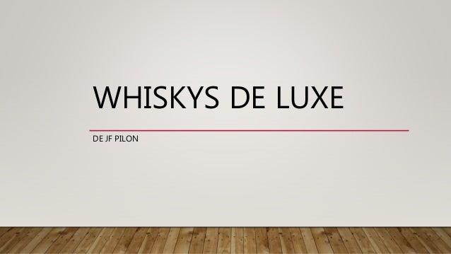 WHISKYS DE LUXE DE JF PILON