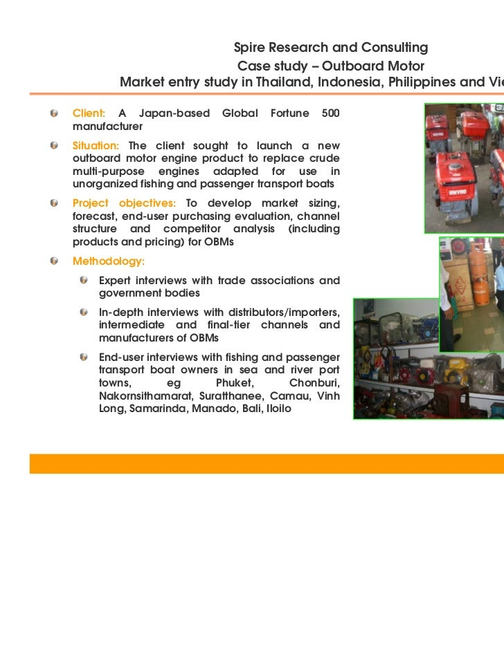 Spire Research and Consulting                          Case study – Outboard Motor        Market entry study in Thailand, ...