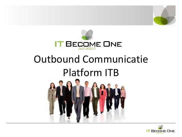 Outbound Communicatie Platform ITB