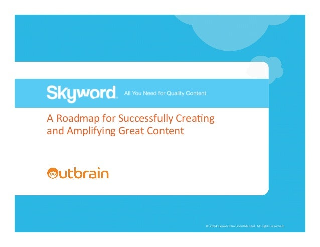 A  Roadmap  for  Successfully  Crea5ng   and  Amplifying  Great  Content        #contentroadmap  ©  ...