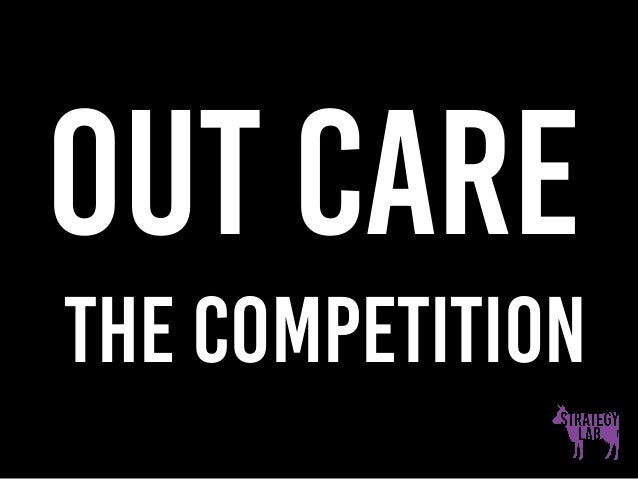 Out Care the competition