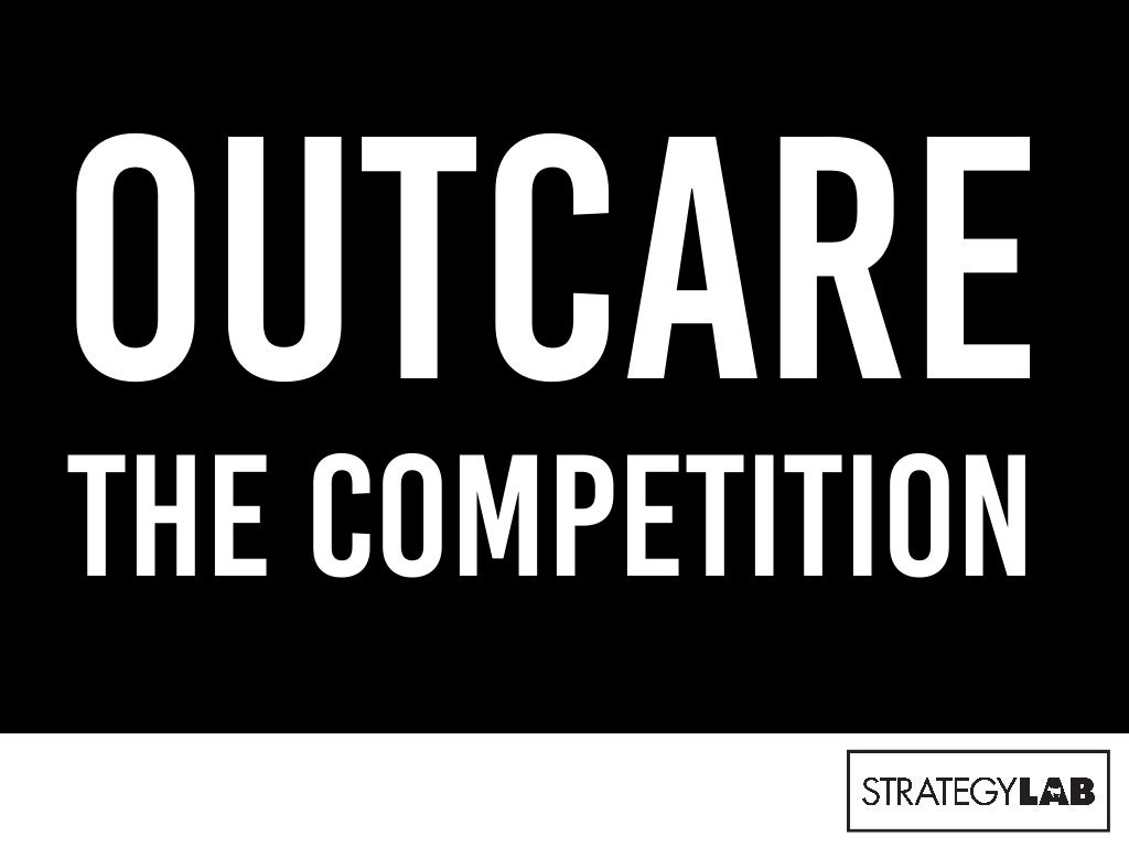 Out Care The Competition: The Sustainable Growth Strategy