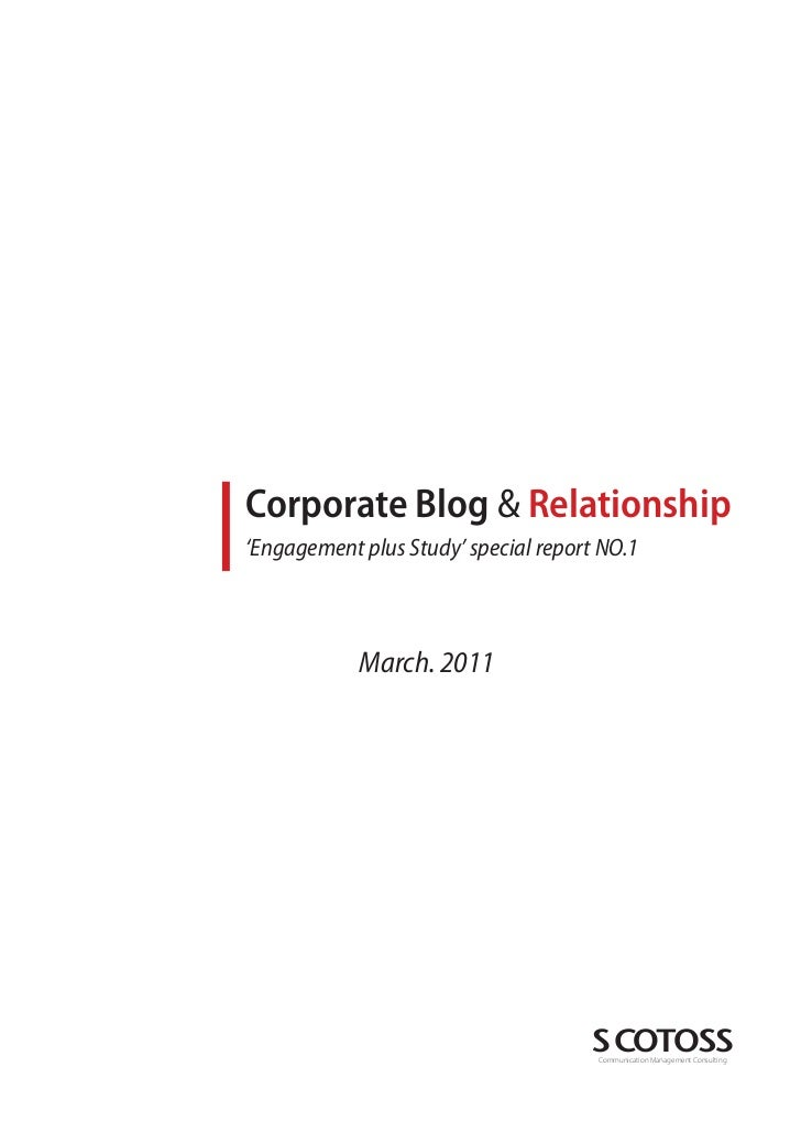 Corporate Blog & Relationship'Engagement plus Study' special report NO.1            March. 2011                           ...