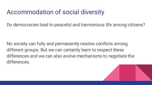 Accomodation of social diversity democracies of