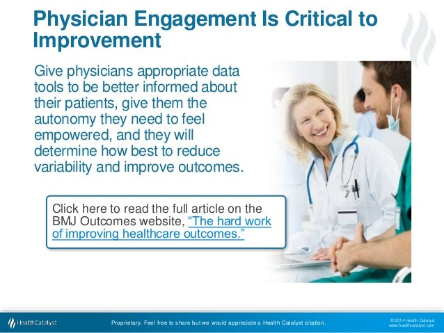 © 2014 Health Catalyst www.healthcatalyst.com Proprietary. Feel free to share but we would appreciate a Health Catalyst ci...