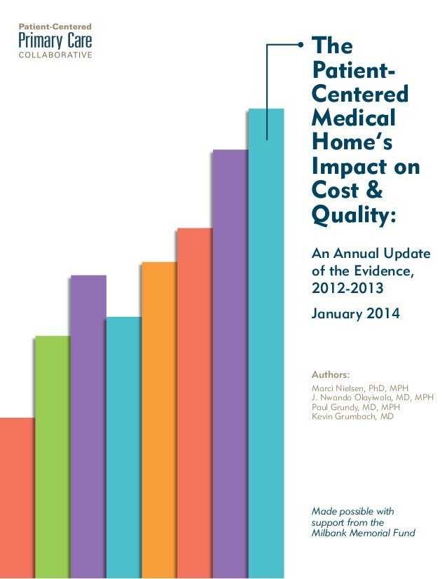 The PatientCentered Medical Home's Impact on Cost & Quality: An Annual Update of the Evidence, 2012-2013 January 2014  Aut...