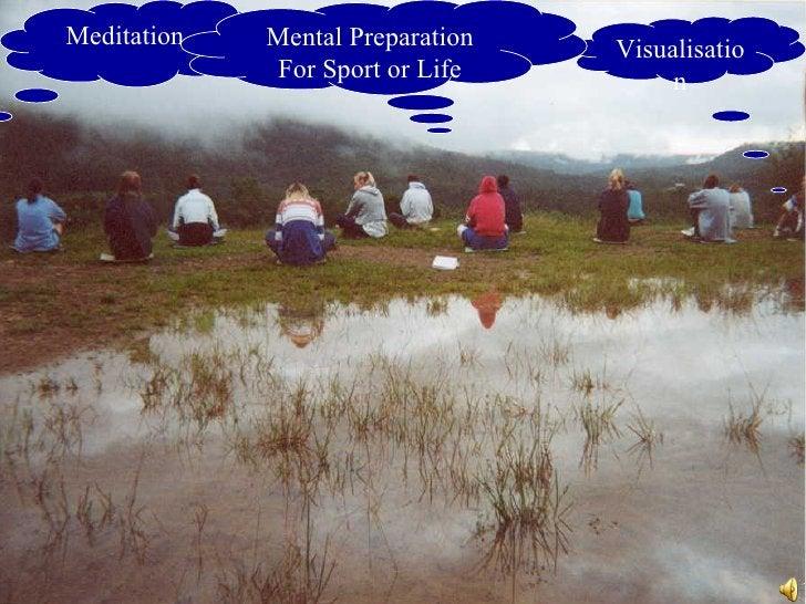 Meditation Visualisation Mental Preparation For Sport or Life