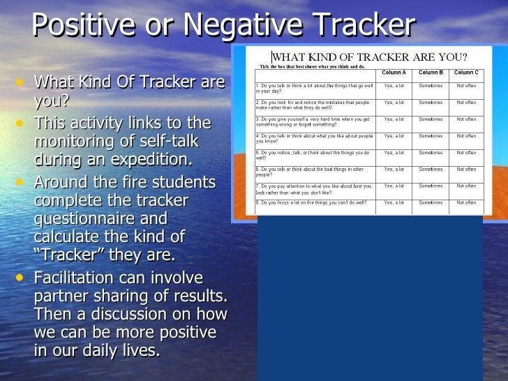 Positive or Negative Tracker <ul><li>What Kind Of Tracker are you?  </li></ul><ul><li>This activity links to the monitorin...
