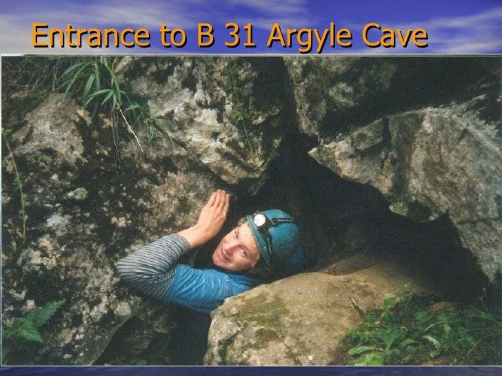 Entrance to B 31 Argyle Cave