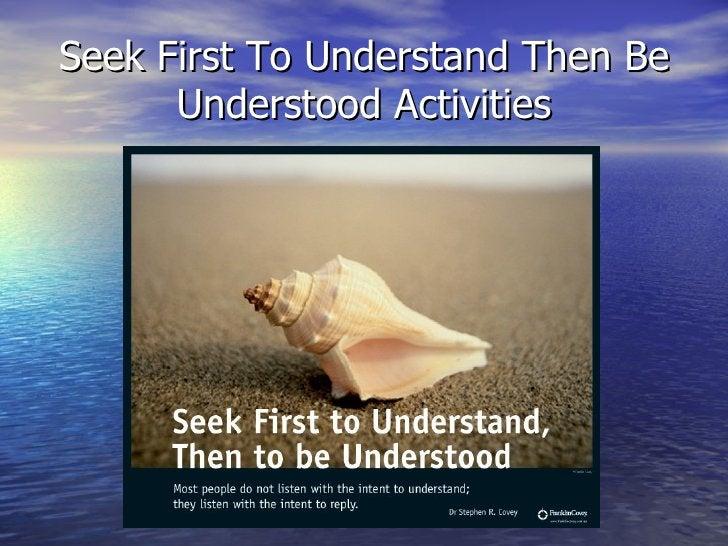 Seek First To Understand Then Be Understood Activities
