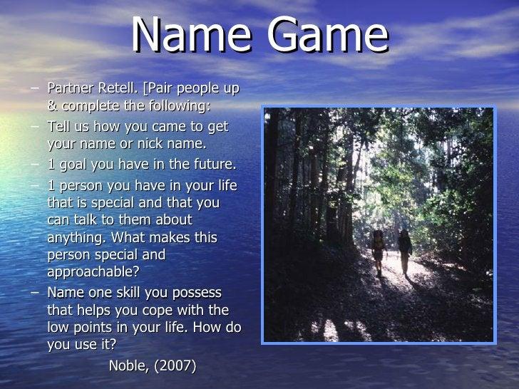 Name Game <ul><ul><li>Partner Retell. [Pair people up & complete the following: </li></ul></ul><ul><ul><li>Tell us how you...