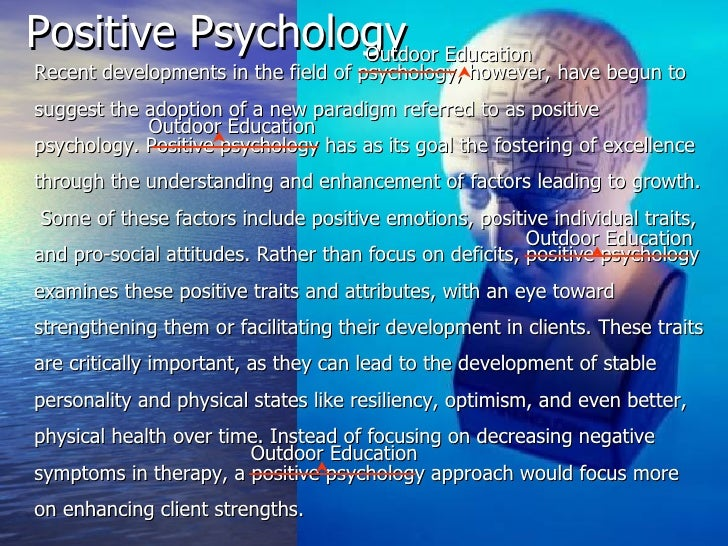 <ul><li>Recent developments in the field of psychology, however, have begun to suggest the adoption of a new paradigm refe...