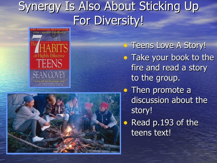 Synergy Is Also About Sticking Up For Diversity! <ul><li>Teens Love A Story! </li></ul><ul><li>Take your book to the fire ...