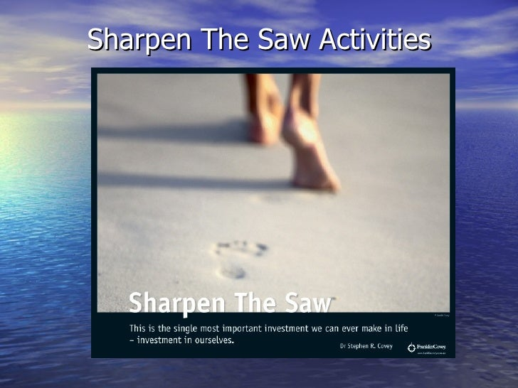 Sharpen The Saw Activities