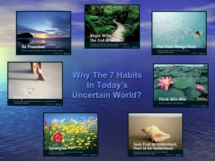 Why The 7 Habits In Today's Uncertain World?