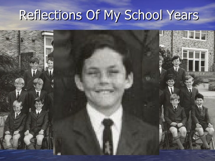 Reflections Of My School Years
