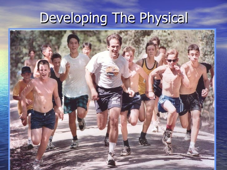 Developing The Physical